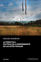 Portada del libro 'Alternativo. Políticas de lo independiente en las artes visuales'